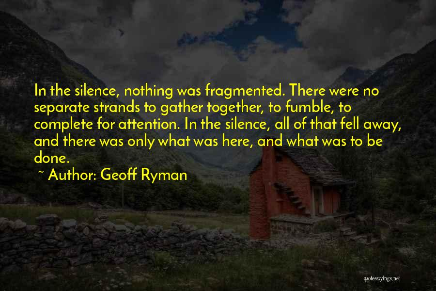 In Silence Quotes By Geoff Ryman