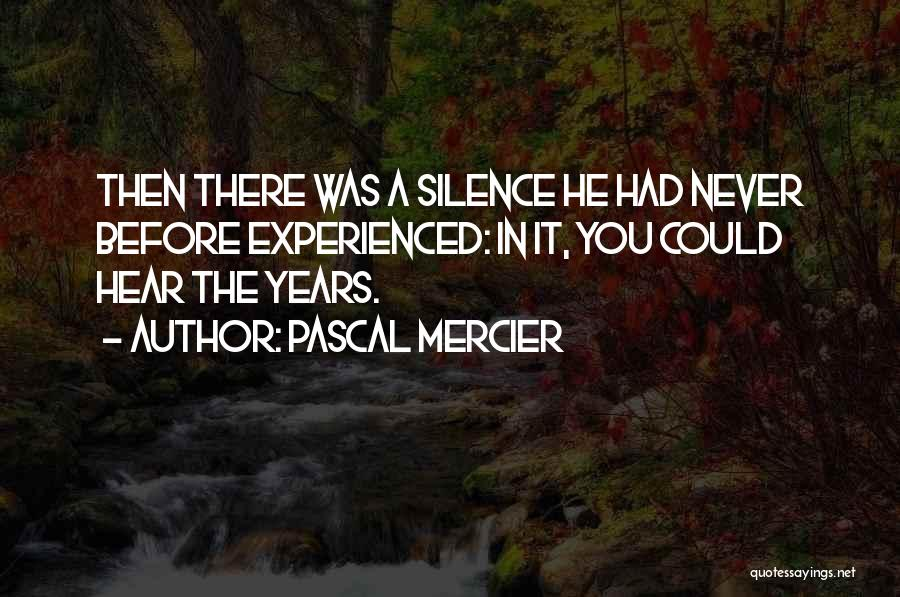 In Silence Quotes By Pascal Mercier