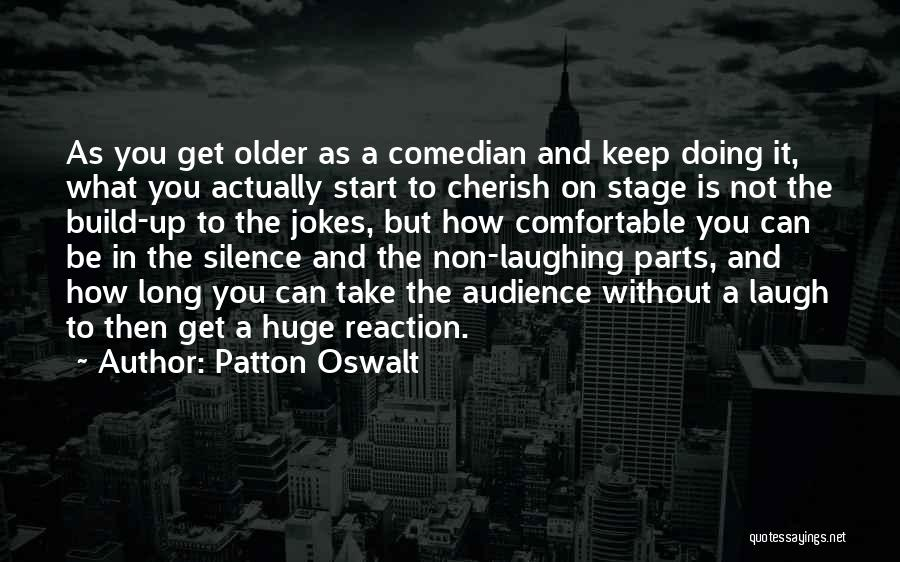 In Silence Quotes By Patton Oswalt