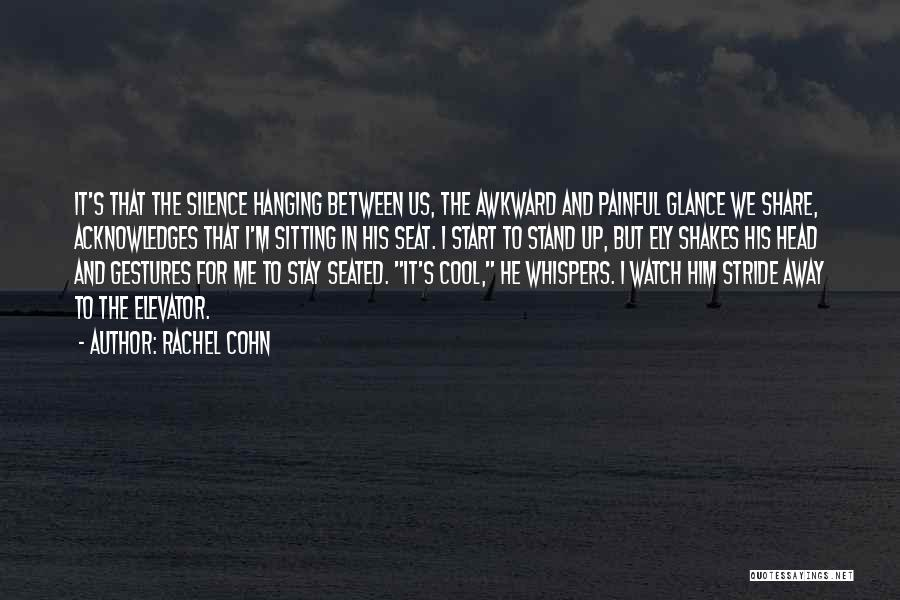 In Silence Quotes By Rachel Cohn
