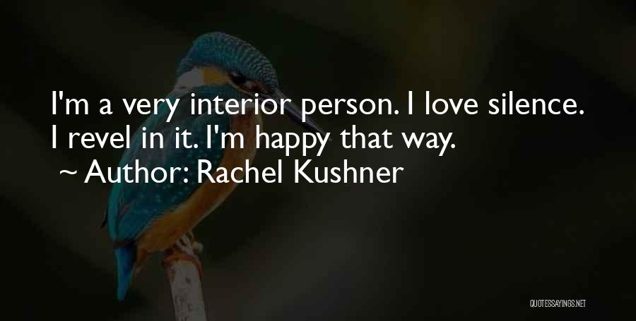 In Silence Quotes By Rachel Kushner
