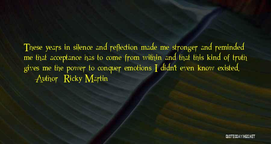 In Silence Quotes By Ricky Martin