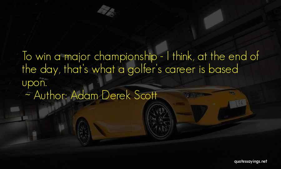 In The End I Will Win Quotes By Adam Derek Scott