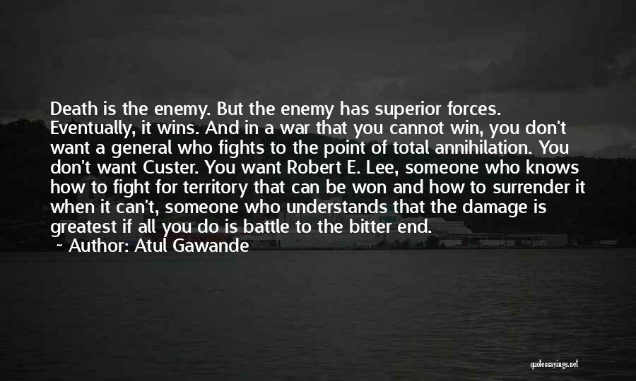 In The End I Will Win Quotes By Atul Gawande