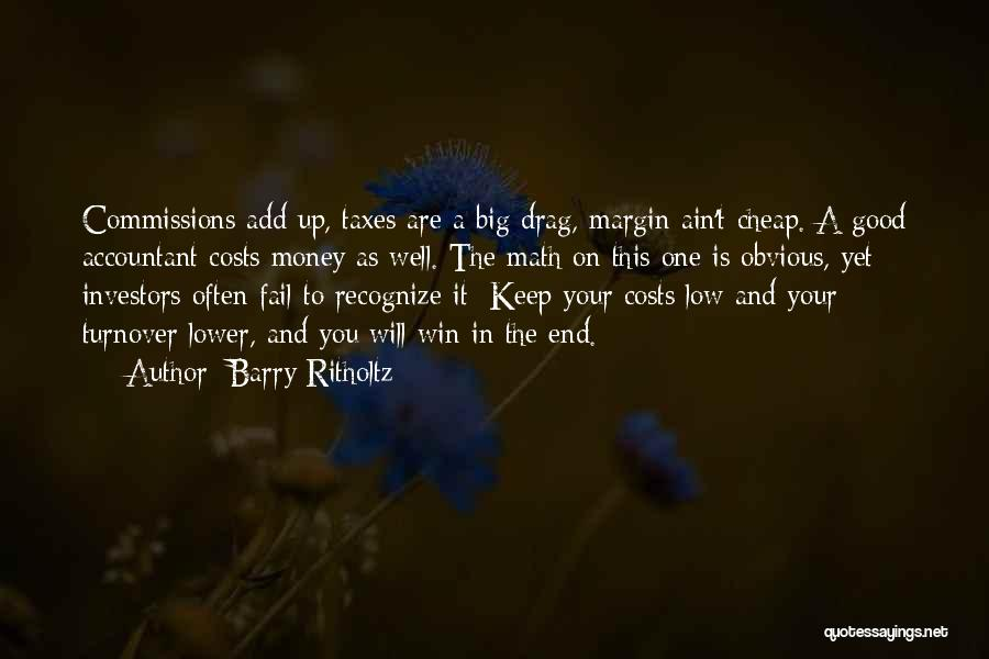 In The End I Will Win Quotes By Barry Ritholtz