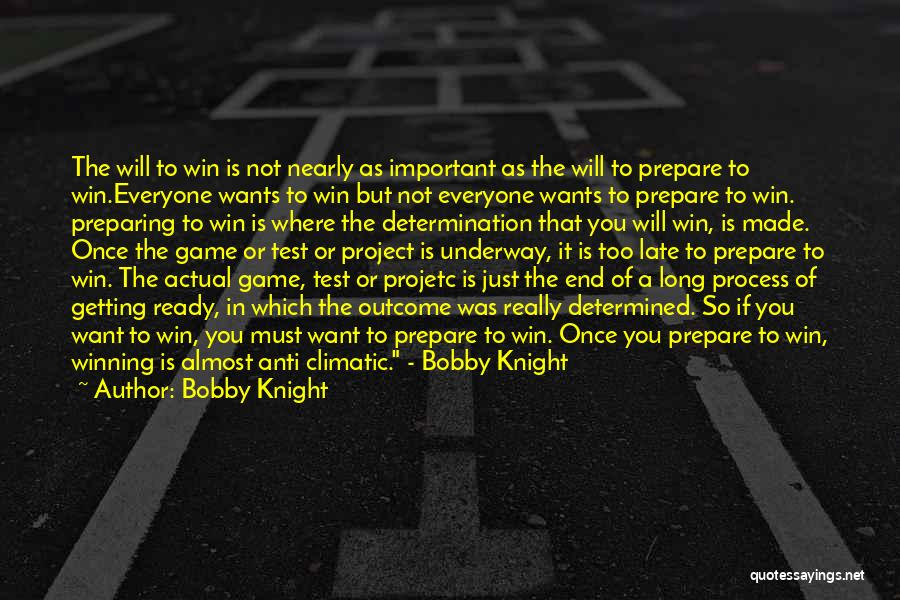 In The End I Will Win Quotes By Bobby Knight