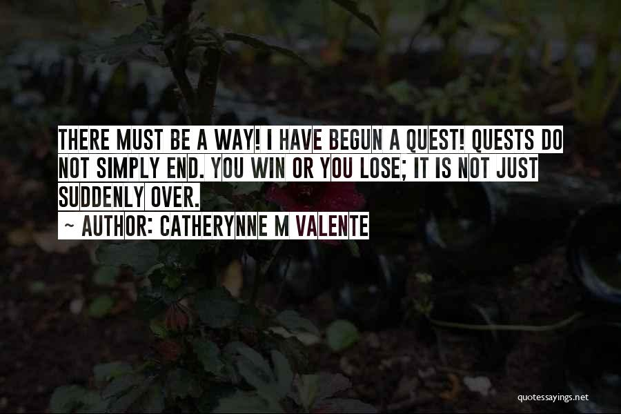 In The End I Will Win Quotes By Catherynne M Valente