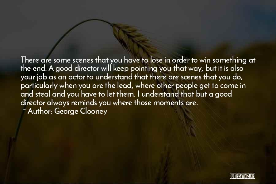 In The End I Will Win Quotes By George Clooney