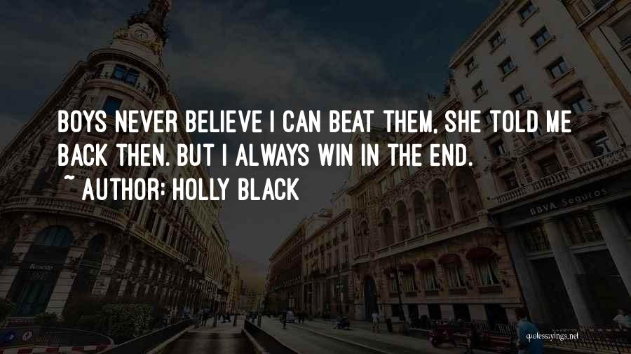In The End I Will Win Quotes By Holly Black