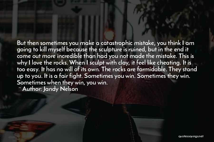In The End I Will Win Quotes By Jandy Nelson