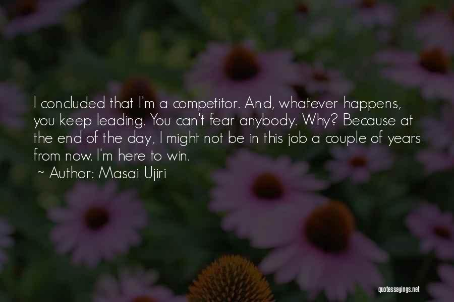 In The End I Will Win Quotes By Masai Ujiri