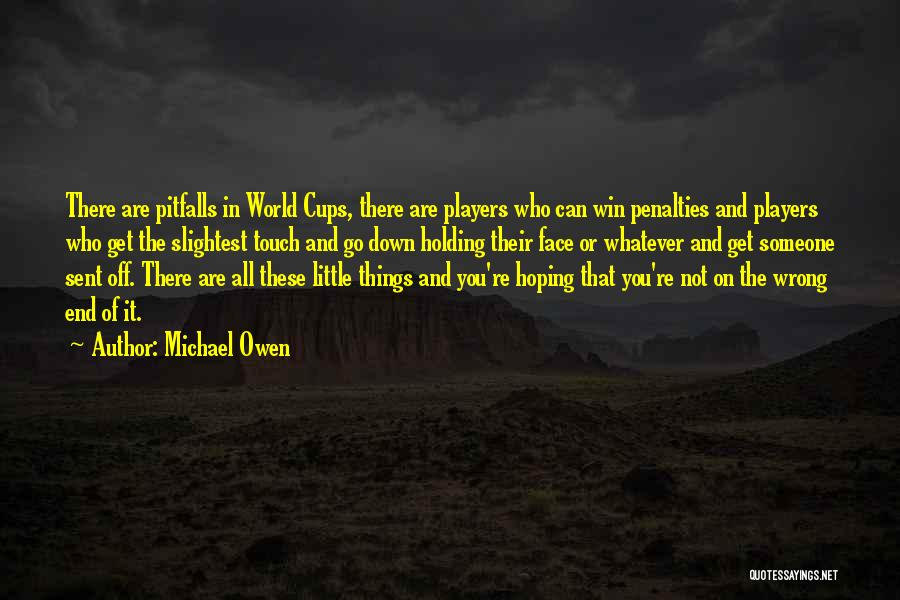 In The End I Will Win Quotes By Michael Owen
