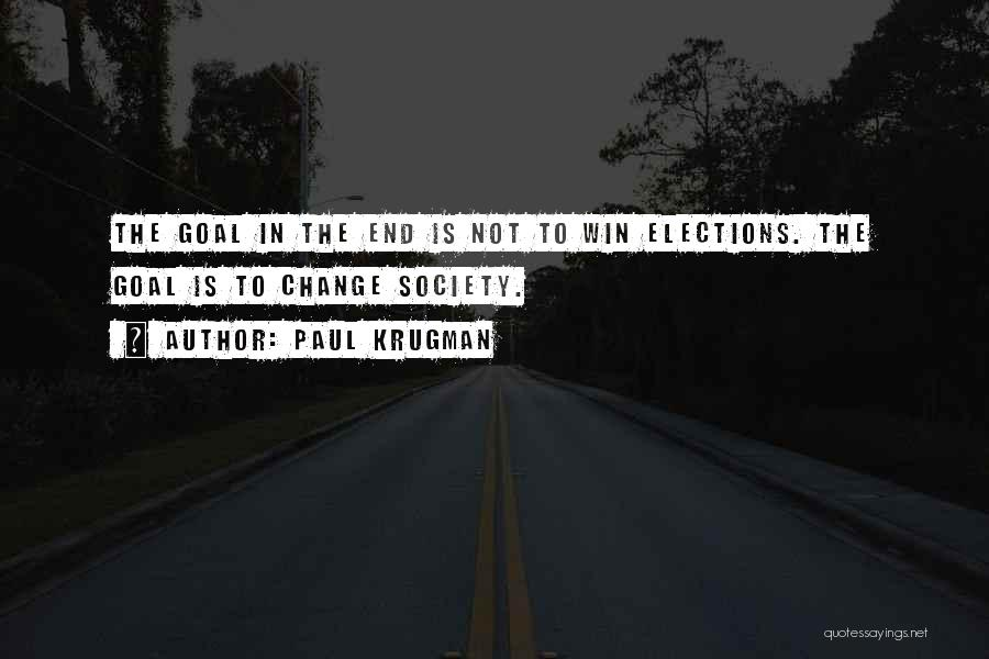 In The End I Will Win Quotes By Paul Krugman
