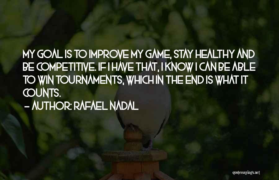In The End I Will Win Quotes By Rafael Nadal