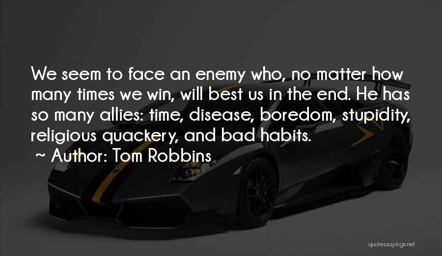 In The End I Will Win Quotes By Tom Robbins
