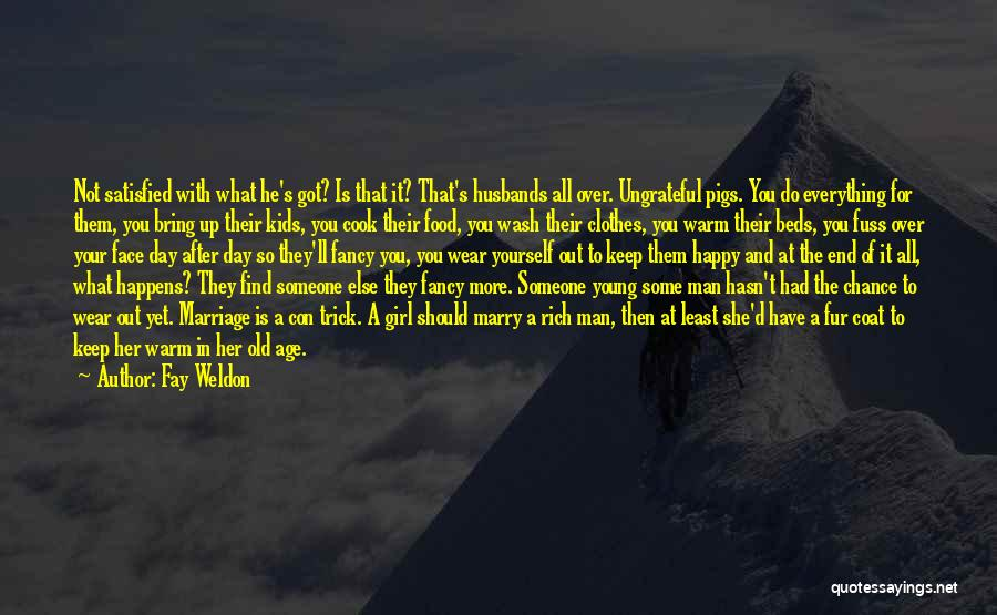 In The End You Find Out Quotes By Fay Weldon
