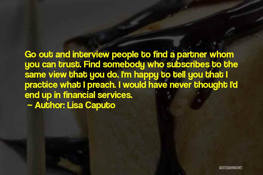In The End You Find Out Quotes By Lisa Caputo