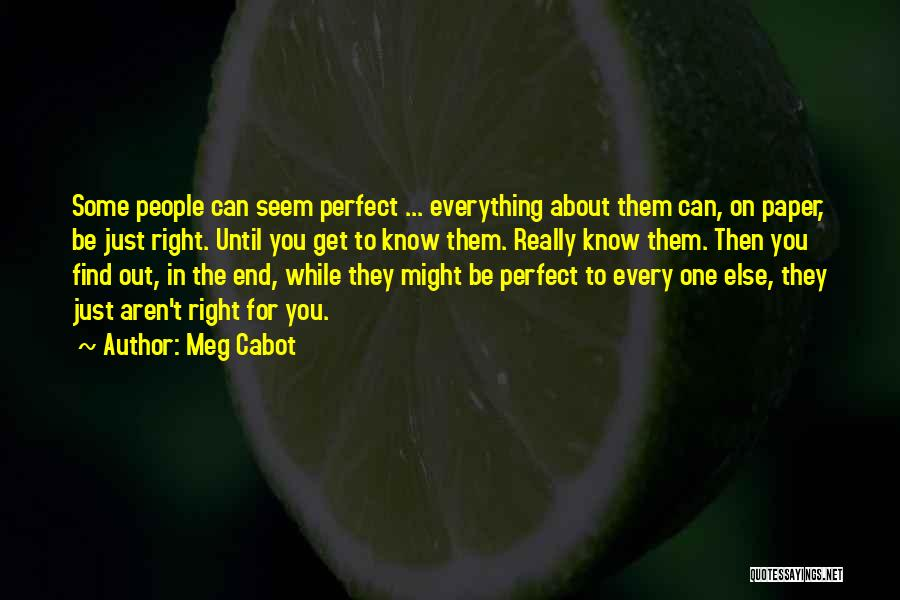 In The End You Find Out Quotes By Meg Cabot