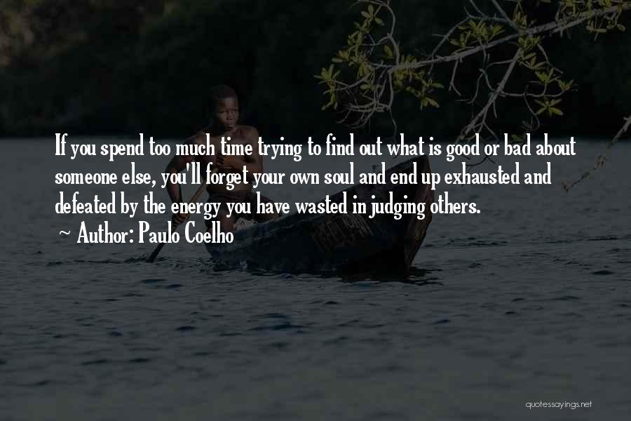 In The End You Find Out Quotes By Paulo Coelho