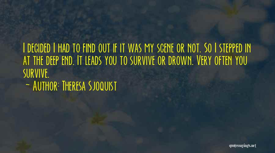 In The End You Find Out Quotes By Theresa Sjoquist