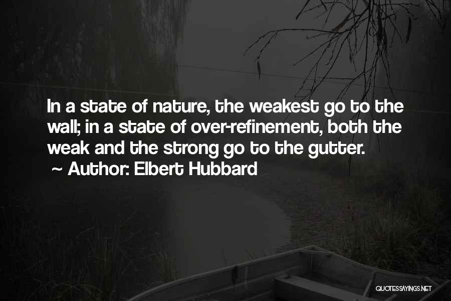 In The Nature Quotes By Elbert Hubbard