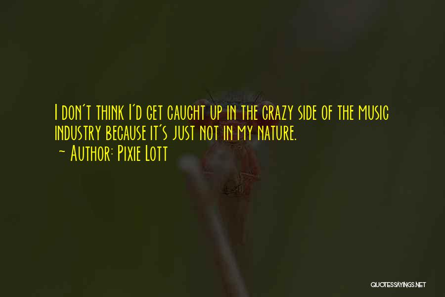 In The Nature Quotes By Pixie Lott