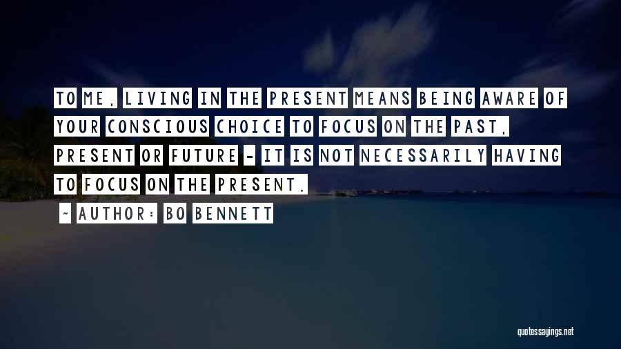 In The Past Quotes By Bo Bennett