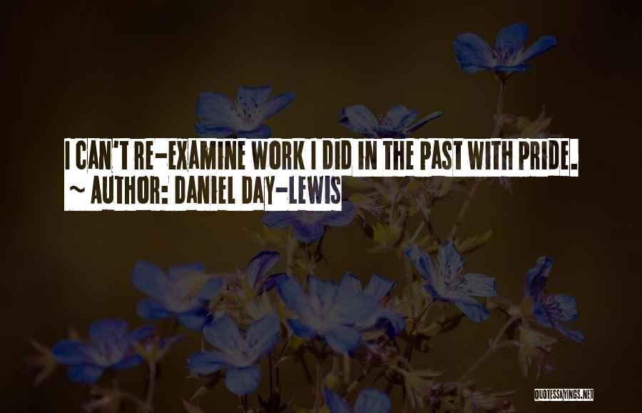 In The Past Quotes By Daniel Day-Lewis