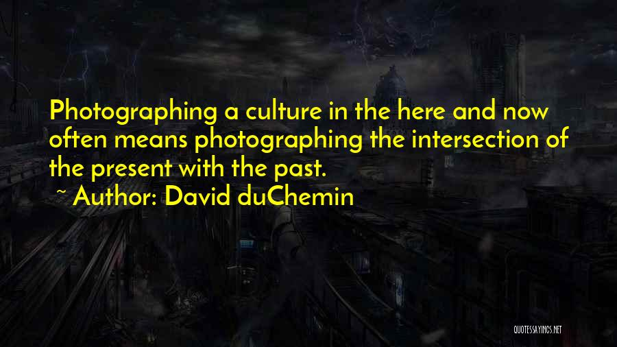 In The Past Quotes By David DuChemin