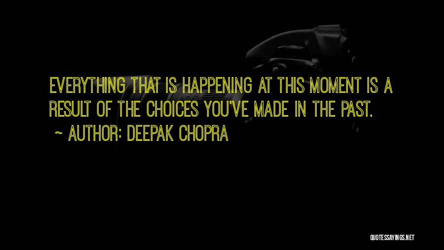 In The Past Quotes By Deepak Chopra