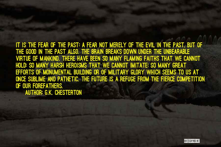 In The Past Quotes By G.K. Chesterton