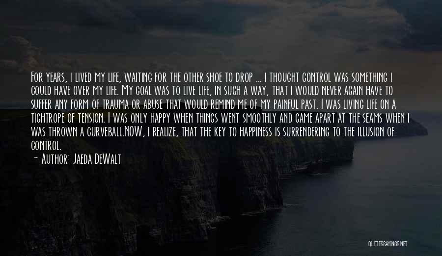 In The Past Quotes By Jaeda DeWalt