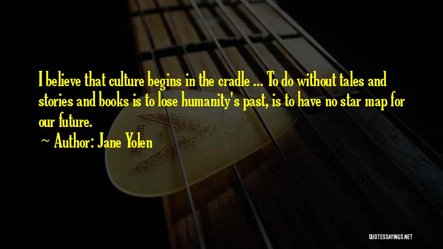 In The Past Quotes By Jane Yolen