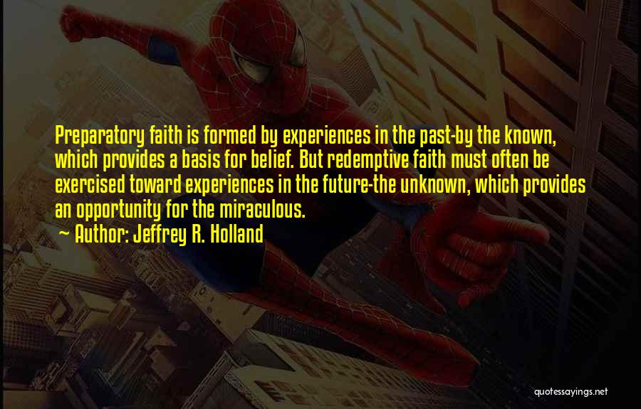 In The Past Quotes By Jeffrey R. Holland