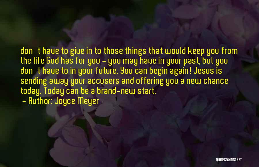 In The Past Quotes By Joyce Meyer