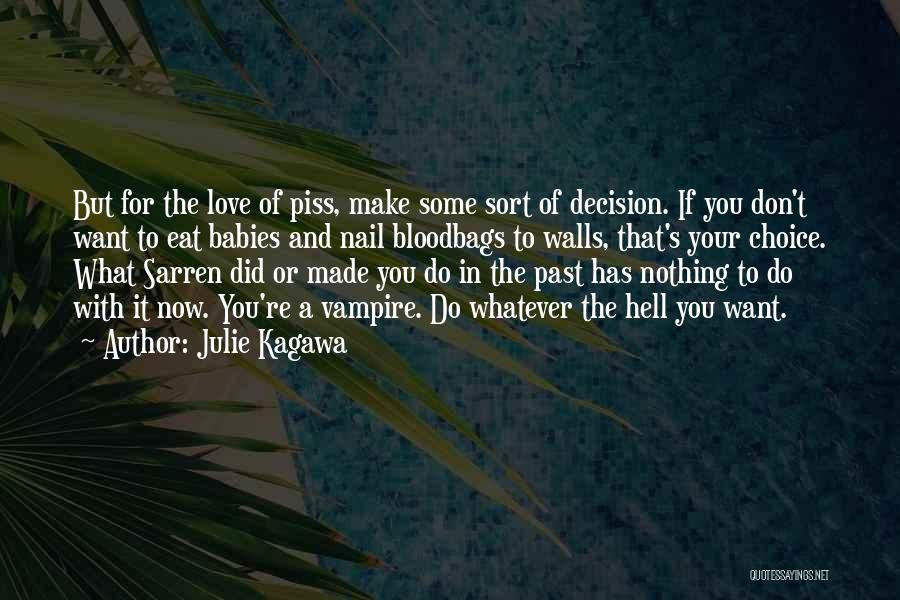 In The Past Quotes By Julie Kagawa