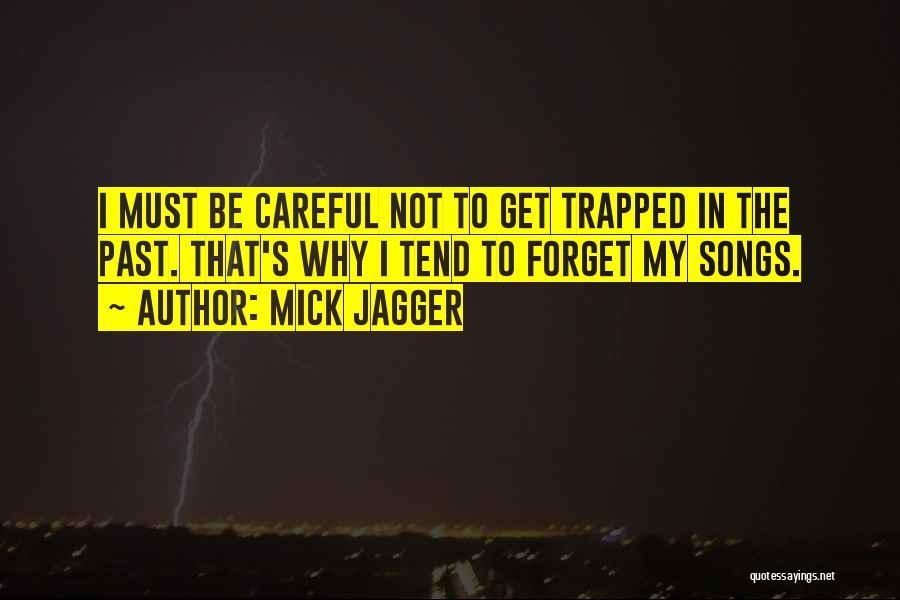 In The Past Quotes By Mick Jagger