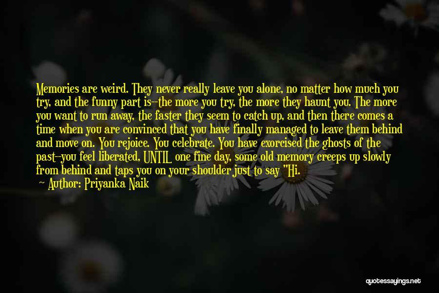 In The Past Quotes By Priyanka Naik