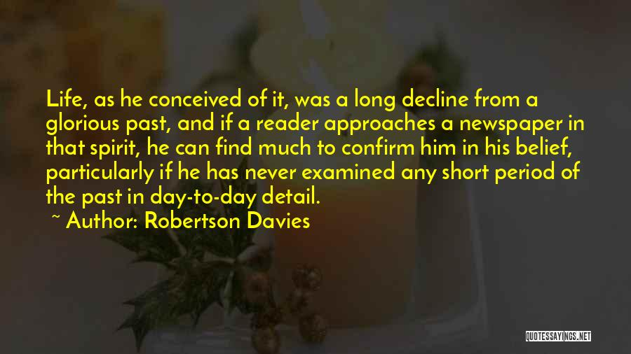 In The Past Quotes By Robertson Davies