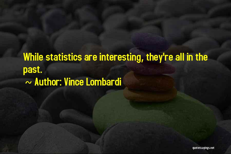 In The Past Quotes By Vince Lombardi