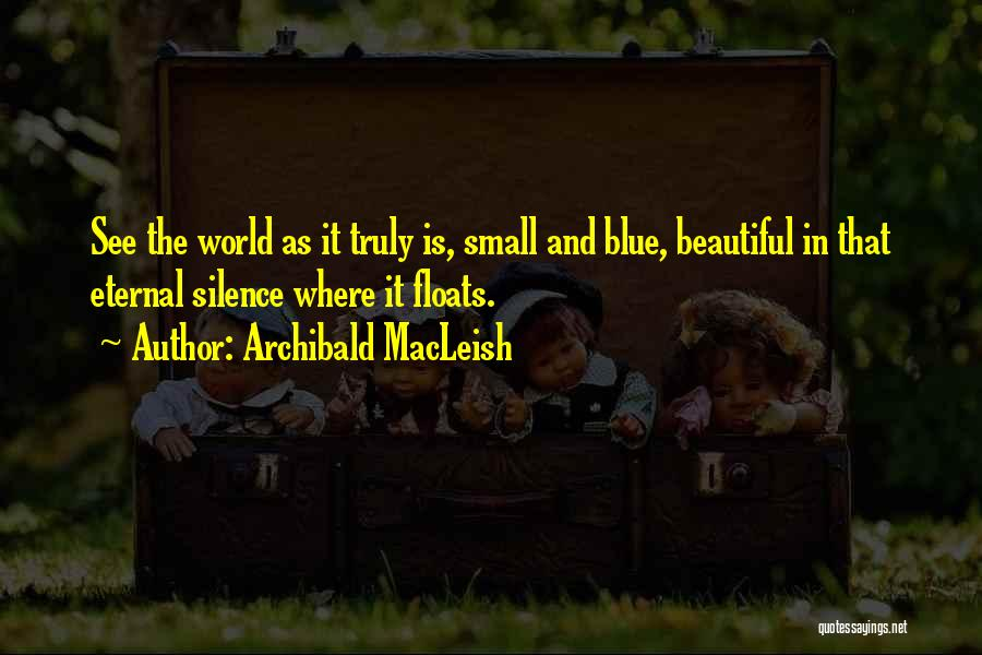 In The Silence Quotes By Archibald MacLeish