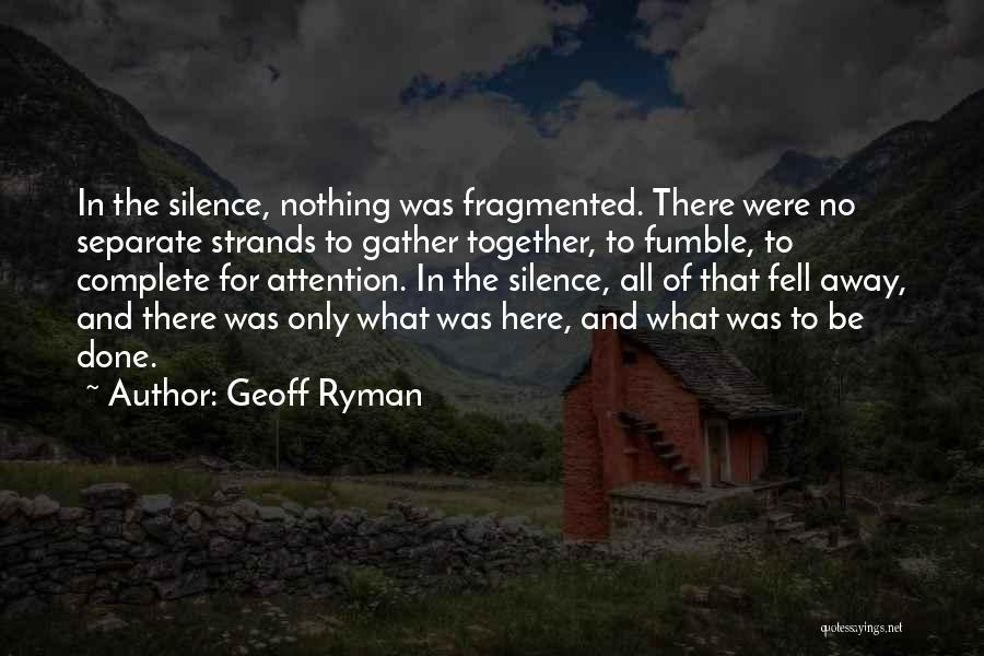 In The Silence Quotes By Geoff Ryman