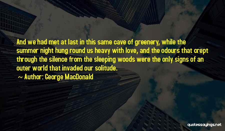 In The Silence Quotes By George MacDonald