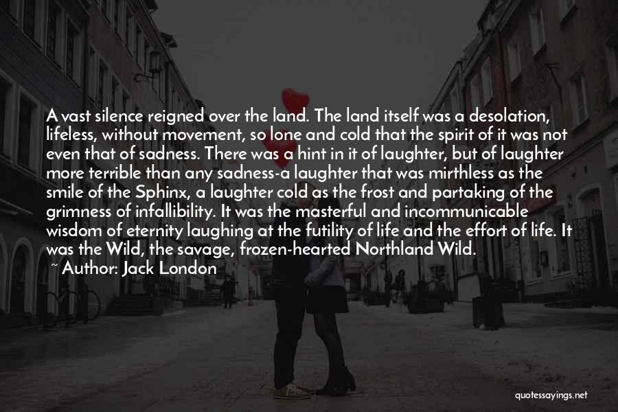 In The Silence Quotes By Jack London