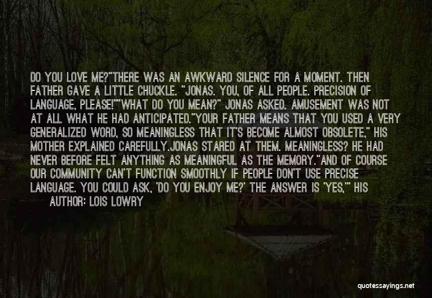 In The Silence Quotes By Lois Lowry