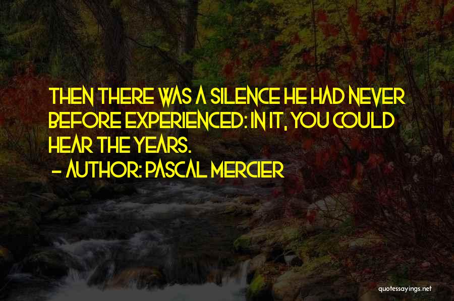 In The Silence Quotes By Pascal Mercier