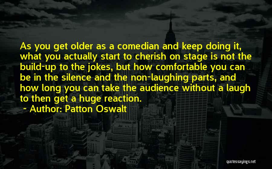 In The Silence Quotes By Patton Oswalt
