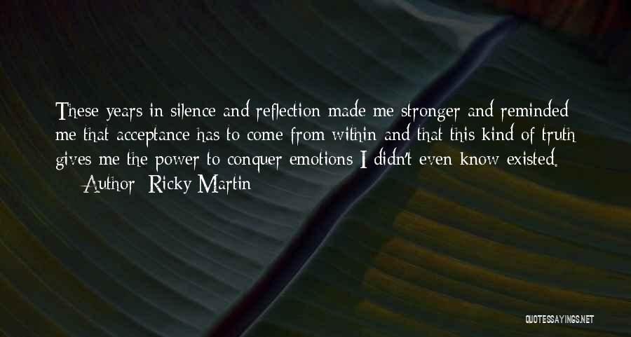 In The Silence Quotes By Ricky Martin