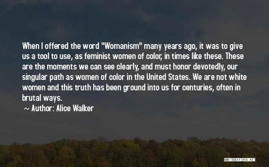 In Times Like This Quotes By Alice Walker