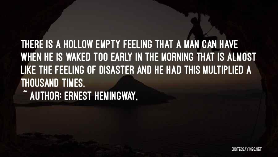 In Times Like This Quotes By Ernest Hemingway,